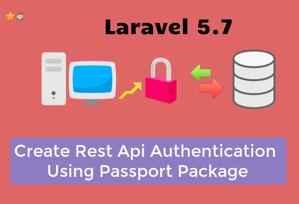 Create Rest Api Authentication in Laravel 5 7 Using Passport Package
