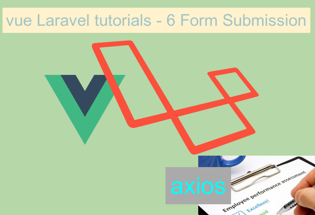 Vue Laravel Tutorial Part 6 – Form Submission - therichpost