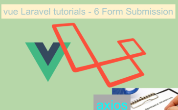 Vue Laravel Tutorial Part 6 – Form Submission