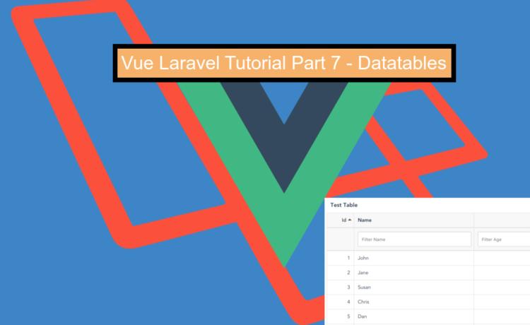 Vue Laravel Tutorial Part 7 – Datatables