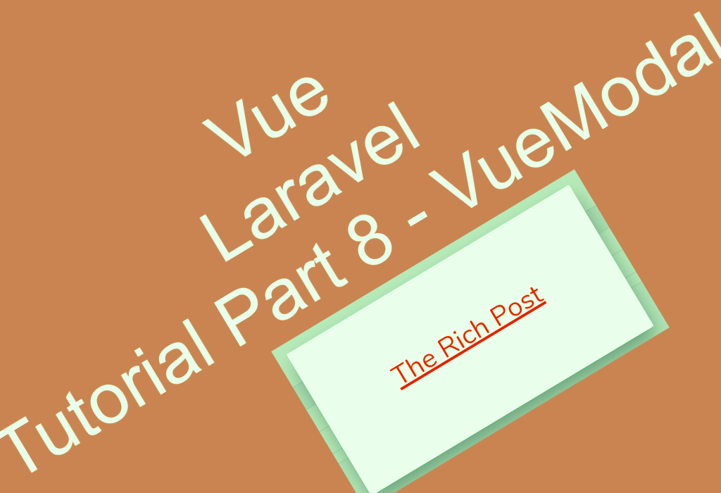 Vue Laravel Tutorial Part 8 – VueModal