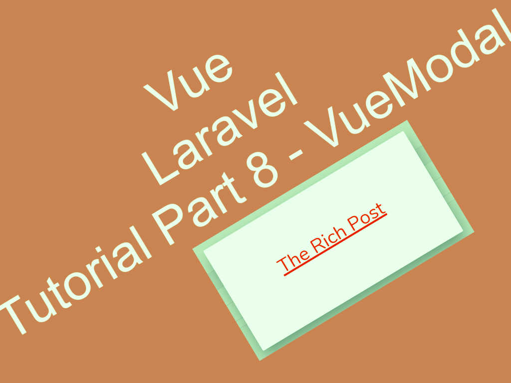 Vue Laravel Tutorial Part 8 – VueModal