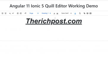 Ionic 5 Angular 11 Quill Editor Working Demo with Source Code