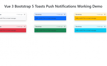 Vue 3 Bootstrap 5 Toasts Push Notifications Working Demo