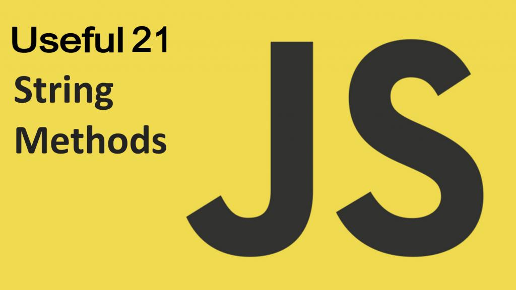 JavaScript 21 String Methods Cheat Sheet 2021
