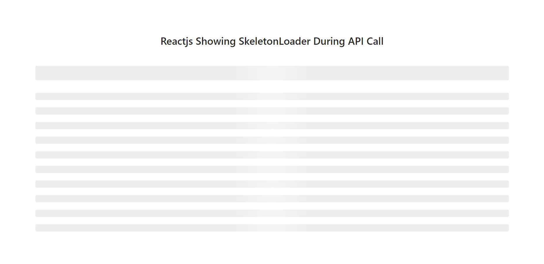 Reactjs Showing Skeleton Loader During API Call