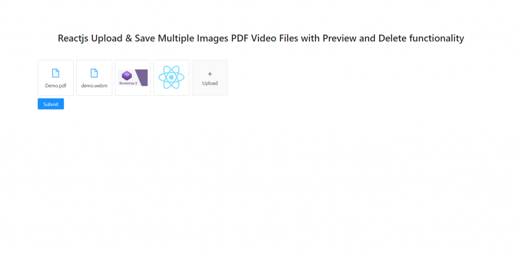 Reactjs Upload & Save Multiple Images PDF Video Files with Preview and Delete functionality
