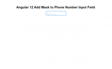 Angular 12 Add Mask to Phone Number Input Field